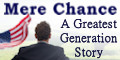 """Mere Chance ... A Greatest Generation Story"" by David G. Bancroft"